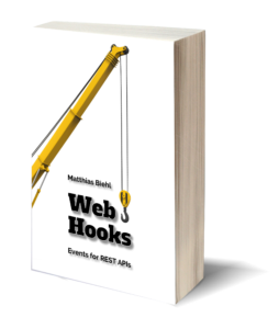 Webhooks Book - Events for RESTful APIs - Part of the API-University Book Series