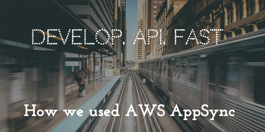 Develop GraphQL APIs fast. This article shows how we do this with AWS AppSync.