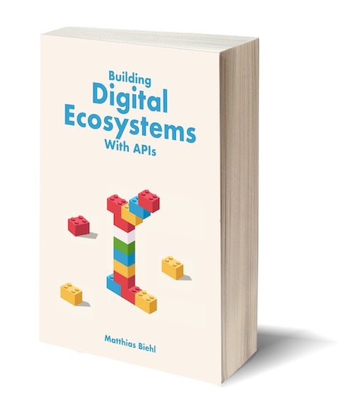 Building Digital Ecosystems with APIs - Part of the API-University Book Series