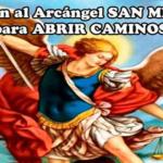 Oración a San Miguel Arcángel para pedir nos elimine los obstáculos y abra nuestros Caminos del Éxito.