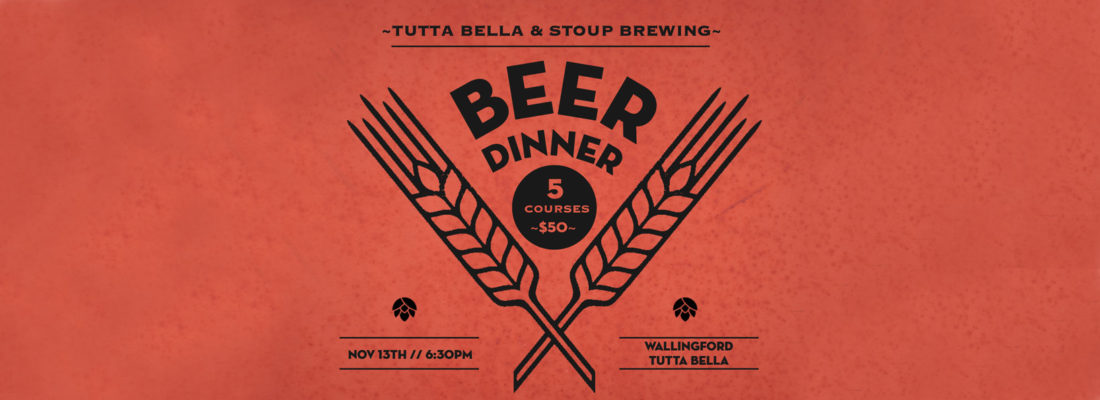 STOUP BREWING BEER DINNER AT TUTTA BELLA WALLINGFORD