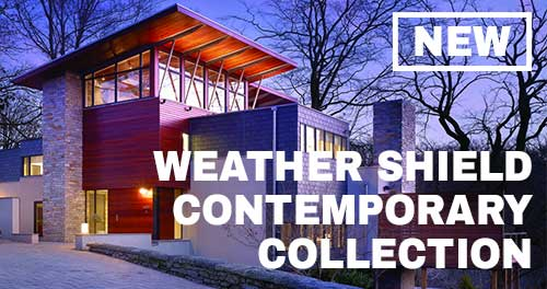 Weather Shield Contemporary Collection