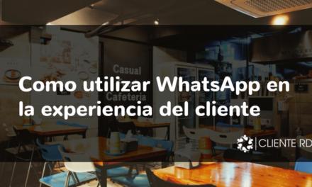 Como utilizar WhatsApp en la experiencia del cliente