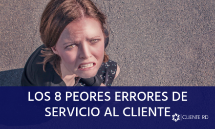 Los 8 peores errores de servicio al cliente