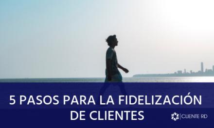 5 pasos para la fidelización de clientes