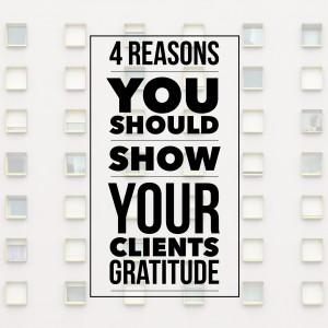 4 Reasons You Should Show Your Clients Gratitude