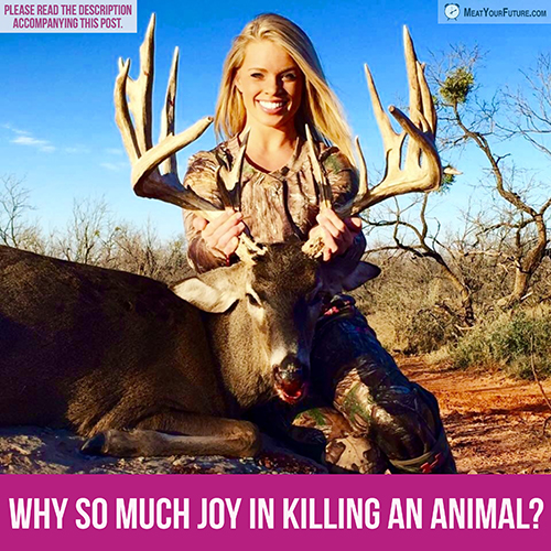 """Why So Much """"Joy"""" in Killing an Animal?   Meat Your Future"""
