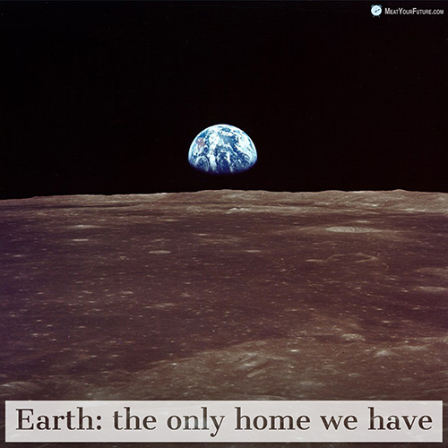 Earth: The Only Home We Have | Meat Your Future
