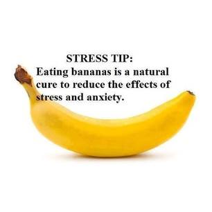 Fitness Motivational Quotes Eating Banana Is A Natural Cure To Reduce The Effects Of Stress And Anxiety