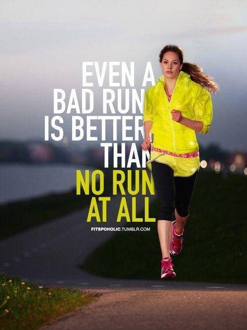 Fitness Motivational Quotes Even A Bad Run Is Better Than No Run At All