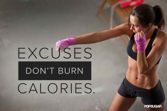 Fitness Motivational Quotes Excuses Don't Burn Calories