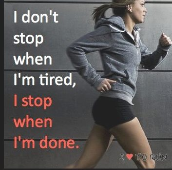 Fitness Motivational Quotes I Don't Stop When I'm Tired, I Stop When I'm Tired