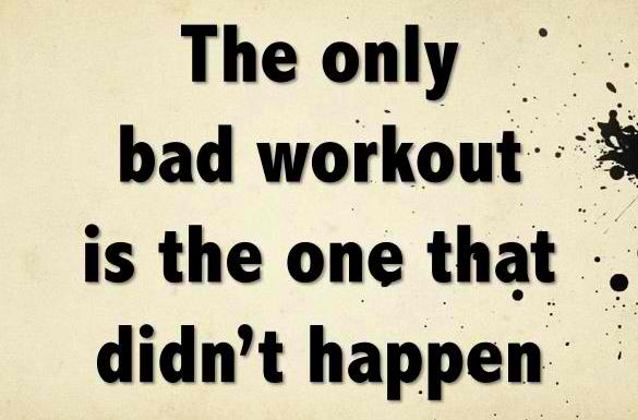 Fitness Motivational Quotes The Only Bad Workout Is The One That Didn't Happen