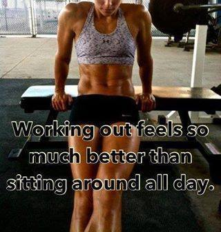 Fitness Motivational Quotes Working Out Feels So Much Better Than Sitting Aroud All Day