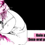 Guía práctica: Sexo oral para hombres