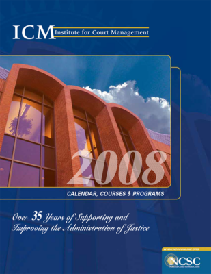 2008 Course Catalog - Over 35 Years of Supporting and Improving the Administration of Justice