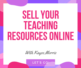 Selling my classroom teaching resources online has changed my life! Do you want to sell your teaching resources online?