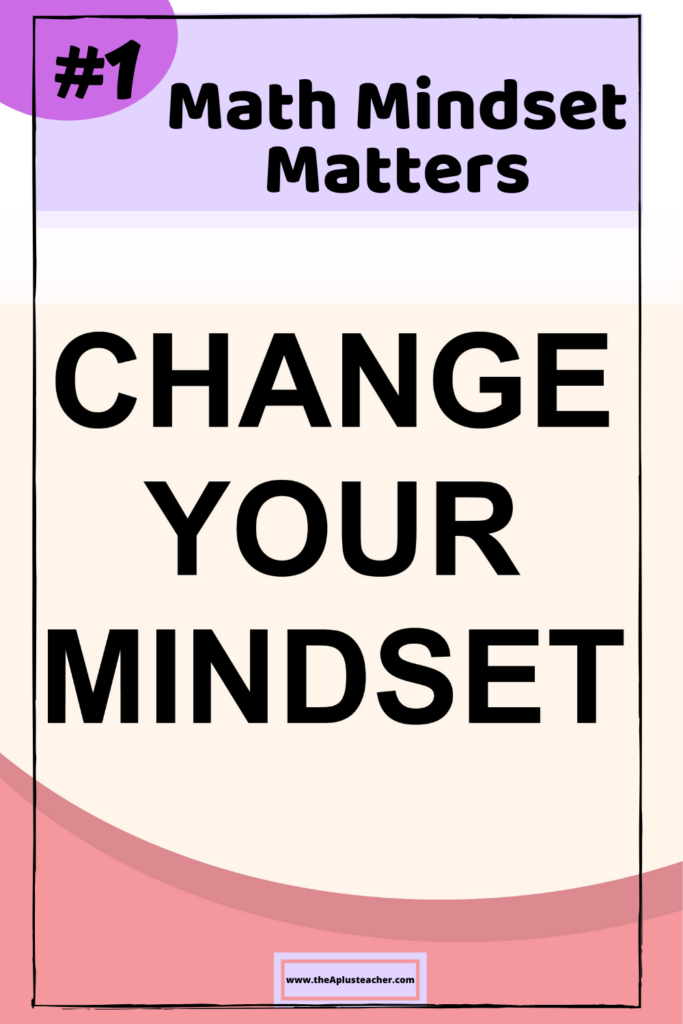 title says #1 math mindset matters and picture of text that says change your mindset