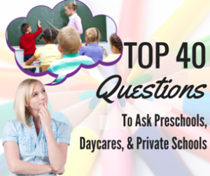 Top 40 Questions to Ask Day Care, Preschool and Private School