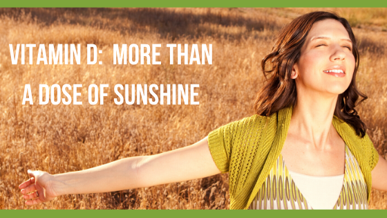 VITAMIN D: More than a dose of sunshine