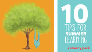 10 Tips for Fun Summer Learning
