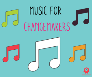 Music for Changemakers