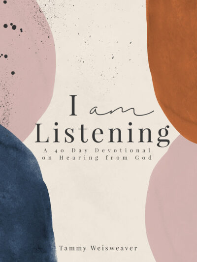 I Am Listening - A 40 Day Devotional on Hearing from God