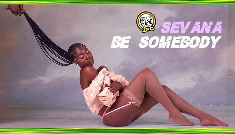 SEVANA BE SOMEBODY