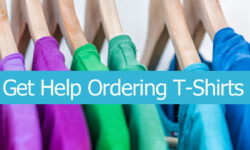 Get Help Ordering T Shirts
