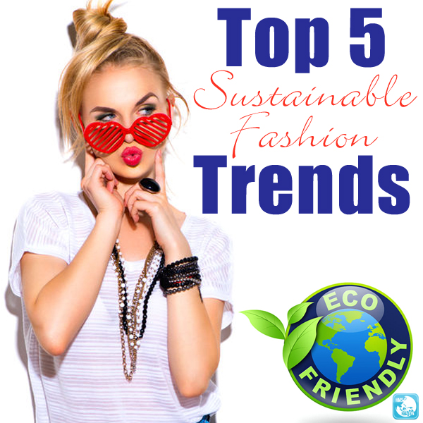 Top 5 Sustainable Fashion Trends