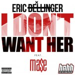 "Eric Bellinger-""I Don't Want Her"" (Remix) Ft. Ma$e."