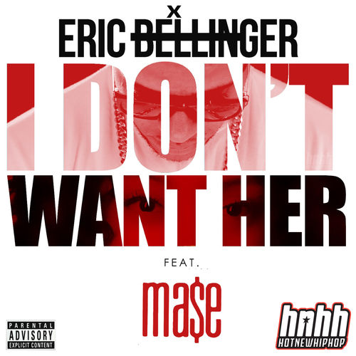 I Dont Want Her Remix Feat Mase