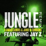 Ambassadors Jamie N Commons Ft Jay-Z – Jungle (Remix).