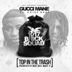 "Gucci Mane Ft. Chief Keef ""Top In The Trash"" ."