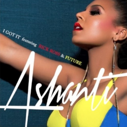 Ashanti Ft Rick Ross & Future I Got It Remix