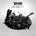 "B.o.B. Ft. Sevyn Streeter ""Swing My Way""."
