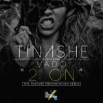 Tinashe – '2 On' Feat. Vado ( Remix).