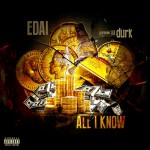 """Edai Ft Lil Durk """"All I Know"""" (New Music)."""