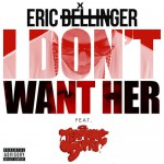 "Eric Bellinger  Feat. Jermaine Dupri ""I Dont Want Her"". REMIX"
