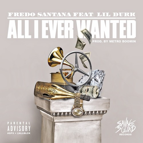 fredo ft lil durk all i ever wanted