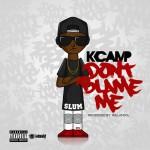 "K Camp – ""Don't Blame Me""."