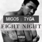 """Migos Ft. Tyga-Fight Night """"Remix""""."""