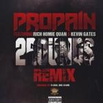 "Propain, Rich Homie Quan & Kevin Gates ""2 Rounds"" Rmx (Dirty)"