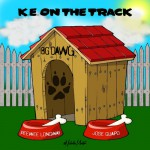 K.E. On The Track (Feat, PeeWee Longway & Jose Guapo) – Big Dawg