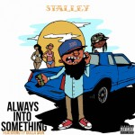 Stalley ft Ty Dolla $ign – Always Into Something (New Music).