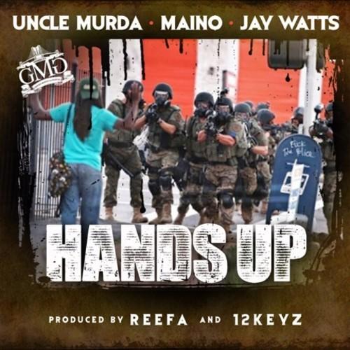 Uncle Murda Hands Up Feat Maino & Jay Watts