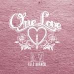 """Elle Varner – """"One Love""""(New Music)."""