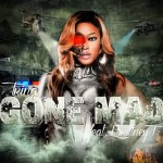 "Trina – Ft. Brittney T ""Gone Mad"" (New Music)."