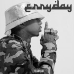 "Tyga ""Erryday"" (New Music)."