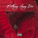 Young Dro – Errthang (New Music).